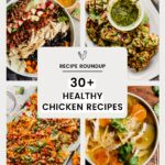 30+ Healthy & Delicious Chicken Recipes